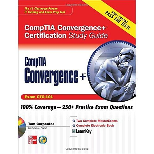 CompTIA Convergence+ Certification Study Guide (Certification Study Guides)
