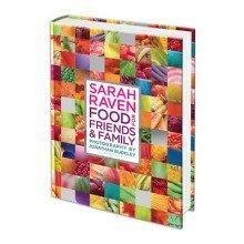 Sarah Raven's Food for Friends and Family