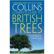 Collins Complete Guide: British Trees: a Photographic Guide to Every Common Species