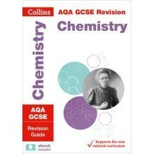 Collins Gcse Revision and Practice: New Curriculum: Aqa Gcse Chemistry Revision Guide