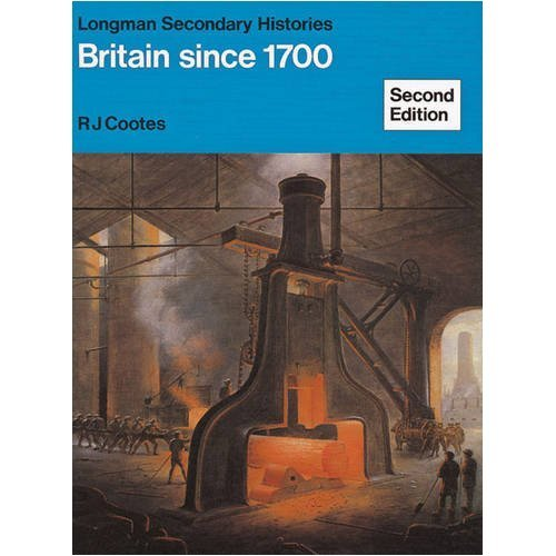 Britain Since 1700 New Edition (Longman Histories)