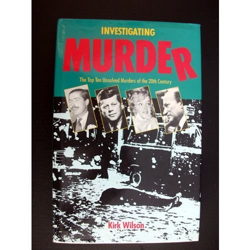 Investigating Murder The Top Ten Unsolved Murders