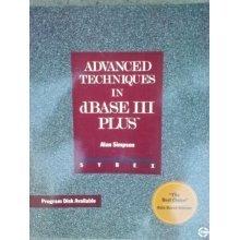 Advanced Techniques in dBase III Plus