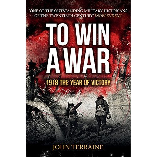 To Win a War: 1918 The Year of Victory