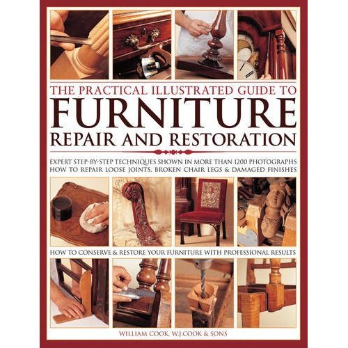 Practical Illus Guide to Furniture Repair: Expert Step-by-Step Techniques Shown in More Than 1200 Photographs; How to Repair Loose Joints, Broken ...