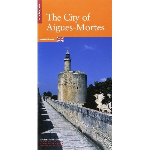 The city of Aigues-Mortes (Itinéraires)