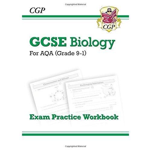 New Grade 9-1 GCSE Biology: AQA Exam Practice Workbook (CGP GCSE Biology 9-1 Revision)