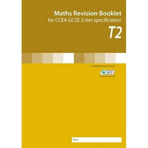 Maths Revision Booklet T2: for CCEA GCSE 2-tier Secification