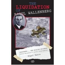 The Liquidation of Raoul Wallenberg