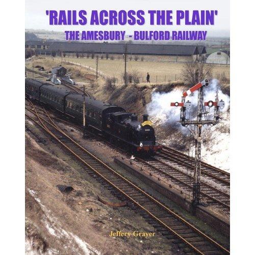 Rails Across the Plain: The Amesbury - Bulford Railway