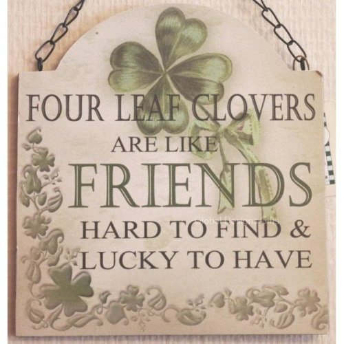 Wall Plaque Lucky Four Leaf Clovers Are Like Friends Wood SG1865