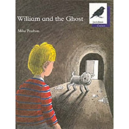 Oxford Reading Tree: Stage 11: Jackdaws Anthologies: William and the Ghost: William and the Ghost