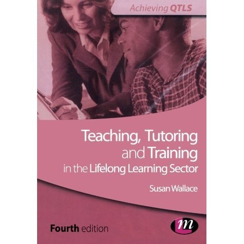Teaching, Tutoring and Training in the Lifelong Learning Sector (Achieving QTLS Series)
