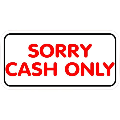 Large Sorry Cash Only 120mm x 60mm Shop Market Trader Car Taxi Private Hire Minicab Stickers Laminated.