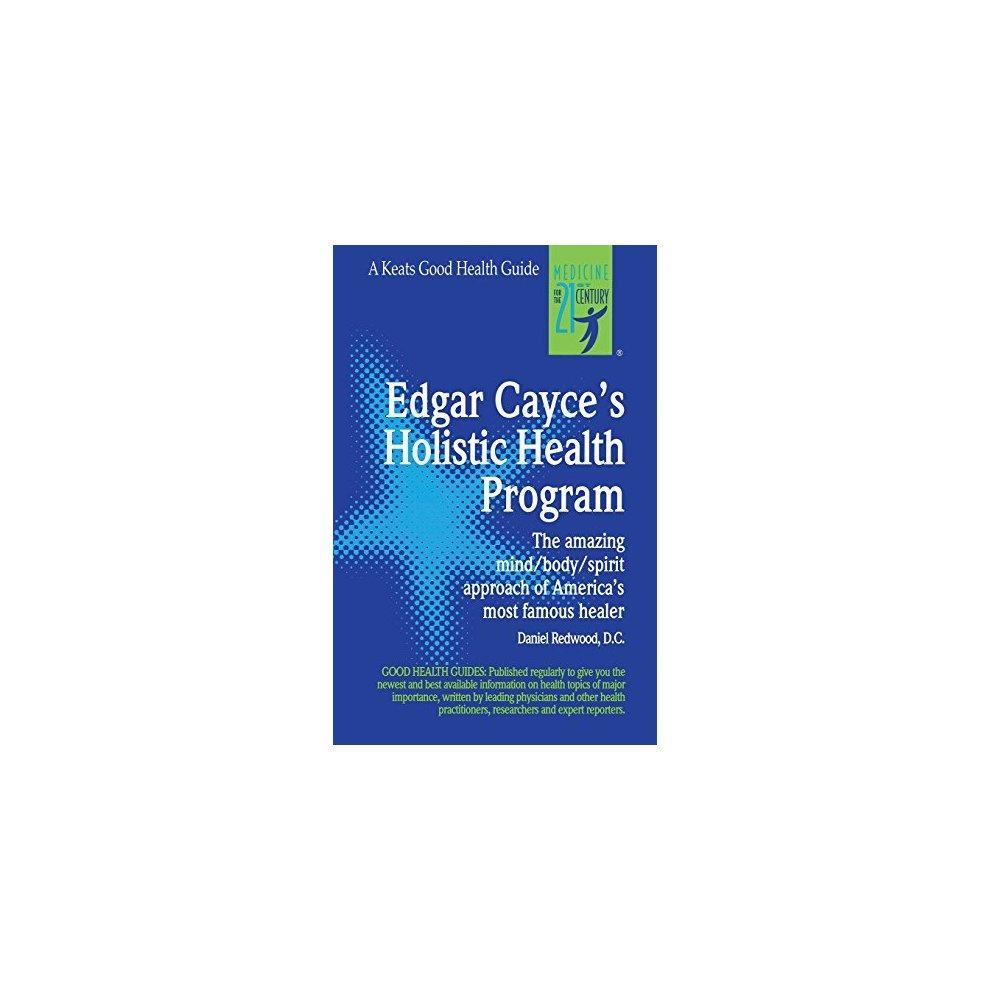 Edgar Cayce's Holistic Health Program (Good Health Guides)