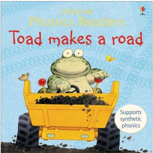 Toad Makes a Road (Phonics Readers) (Usborne Phonics Readers)