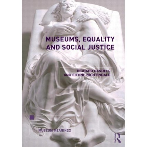 Museums, Equality and Social Justice (Museum Meanings)