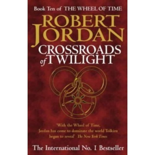 Crossroads Of Twilight: Book 10 of the Wheel of Time