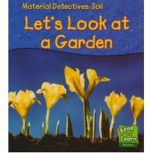 Soil: Let's Look at a Garden (material Detectives)