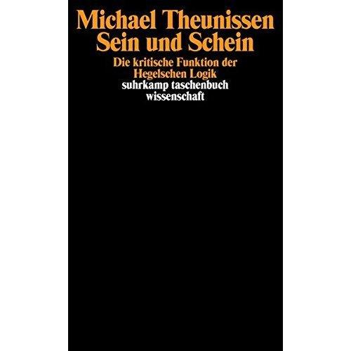 Sein und Schein: Die kritische Funktion der Hegelschen Logik
