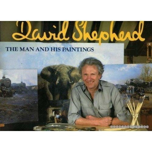 David Shepherd: The Man and His Paintings