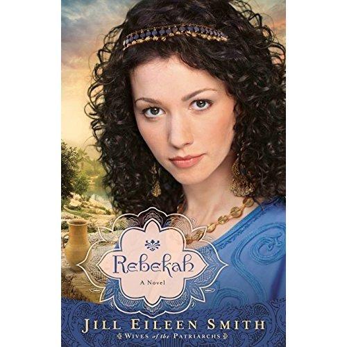 Rebekah: A Novel: Volume 2 (Wives of the Patriarchs)