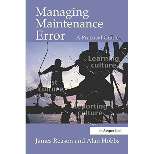 Managing Maintenance Error: A Practical Guide