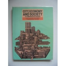 City, Economy and Society: A Comparative Reader