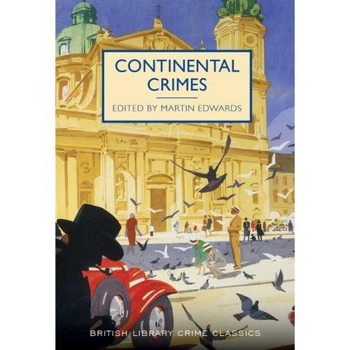 Continental Crimes (British Library Crime Classics)