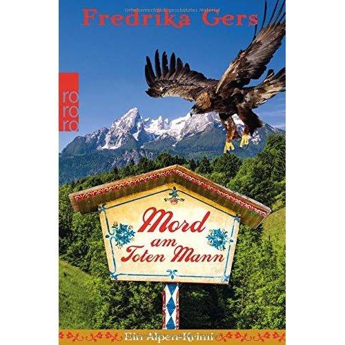 Mord am Toten Mann: Ein Alpen-Krimi