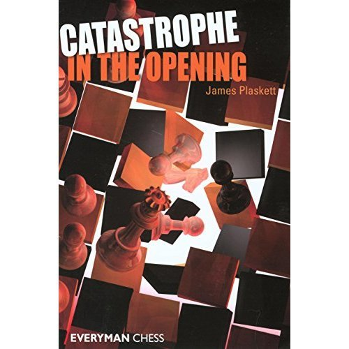 Catastrophe in the Opening (Everyman Chess)