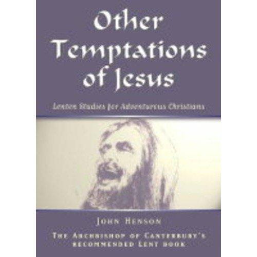 Other Temptations of Jesus: Lenton Studies for Adventurous Christians
