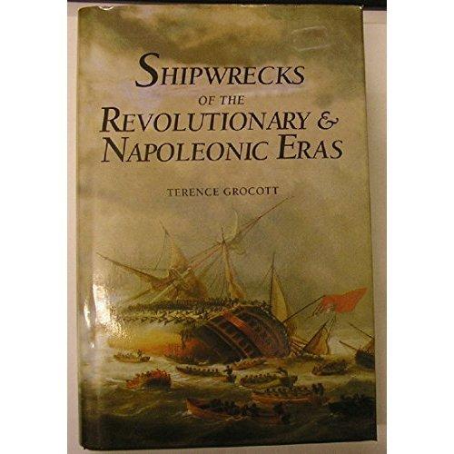 Shipwrecks of the Revolutionary and Napoleonic Eras