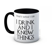 I Drink and I Know Things (That's What I do) - Game of Thrones - High Quality Coffee Mug