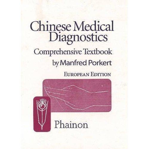 Chinese Medical Diagnostics: Comprehensive Textbook [Jun 30, 2004] Porkert