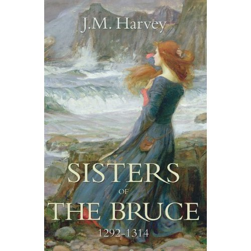 Sisters of the Bruce 1292-1314