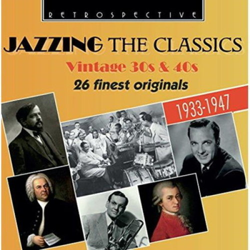 Various Artists - Jazzing the Classics (Vintage 30s & 40s) (Music CD) - CD