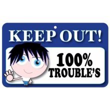 Keep Out Door Sign - 100% Trouble