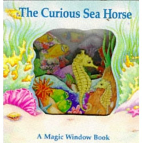 The Curious Seahorse (Magic Window Book S.)