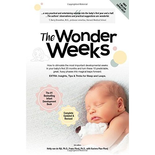 The Wonder Weeks: How to Stimulate Your Baby's Mental Development and Help Him Turn His 10 Predictable, Great, Fussy Phases Into Magical Leaps For...