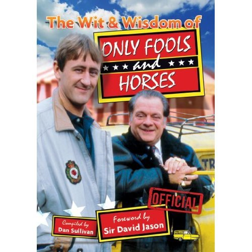 The Wit and Wisdom of Only Fools and Horses