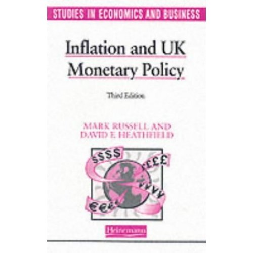 Inflation and UK Monetary Policy (Studies in Economics and Business)