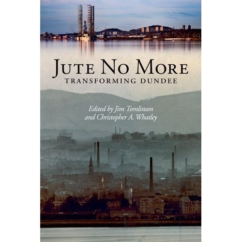 Jute No More: Transforming Dundee