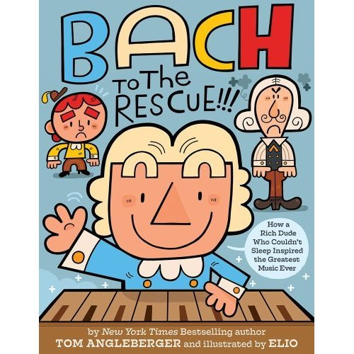 Bach to the Rescue!!!: How a Rich Dude Who Couldn t Sleep Inspire