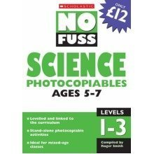 Science Photocopiables Ages 5-7 (no Fuss Photocopiables)