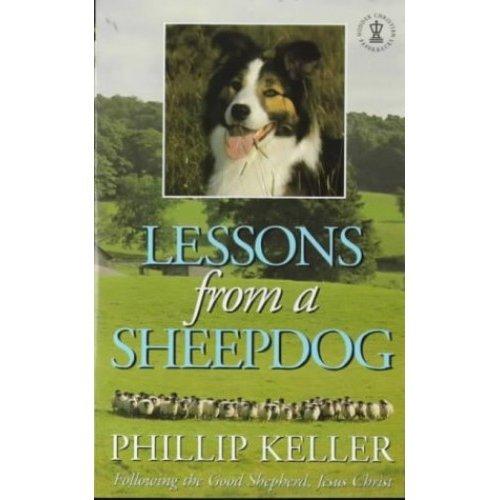 Lessons from a Sheepdog: Following the Good Shepherd, Jesus Christ (Hodder Christian paperbacks)