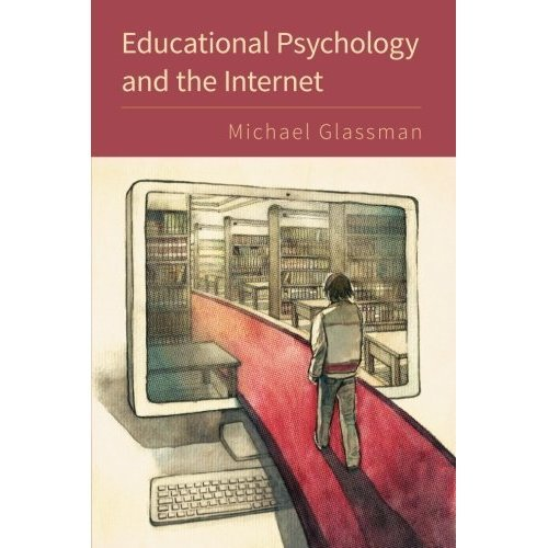 Educational Psychology and the Internet