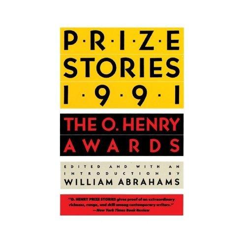 Prize Stories 1991: The O. Henry Awards (Pen / O. Henry Prize Stories)