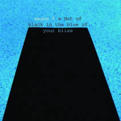 A Dot Of Black In The Blue Of Your Bliss (Audio CD)