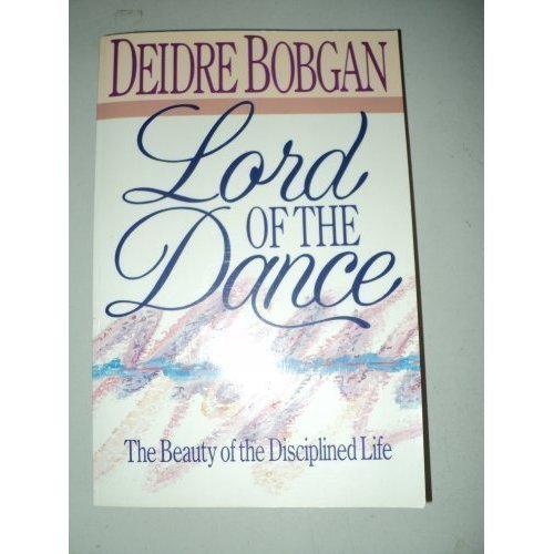 Lord of the Dance: The Beauty of the Disciplined Life